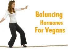 Vegans, Your Hormones Matter! Why? How To NOT Mess Them Up! And 4 Best Foods To Balance Them Out!